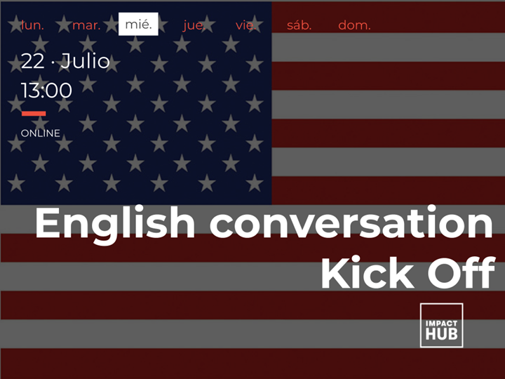 English Conversation Kick-off: BEGINNERS + INTERMEDIATE🇺🇸